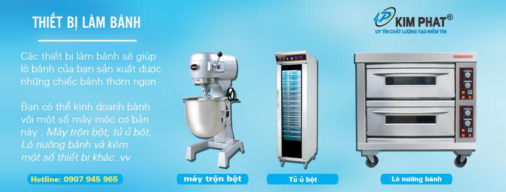 Kim Phát cung cấp lắp đặt thiết bị làm bánh , dụng cụ làm bánh, máy trộn bột, tủ ủ bột